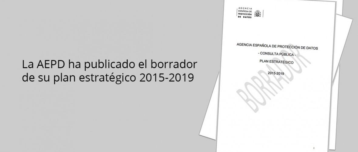 La AEPD ha publicado el borrador de su plan estratégico 2015-2019